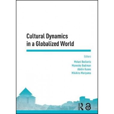 Cultural Dynamics in a Globalized World :Proceedings of the Asia-Pacific Research in Social Sciences and Humanities, Depok, Indonesia, November 7-9, 2016: Topics in Arts and Humanities