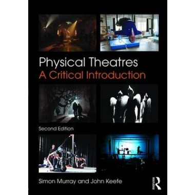 Physical Theatres :A Critical Introduction