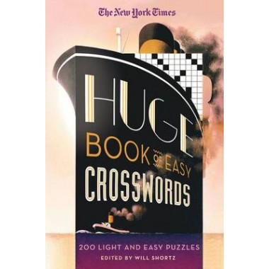 The New York Times Huge Book of Easy Crosswords :200 Light and Easy Puzzles