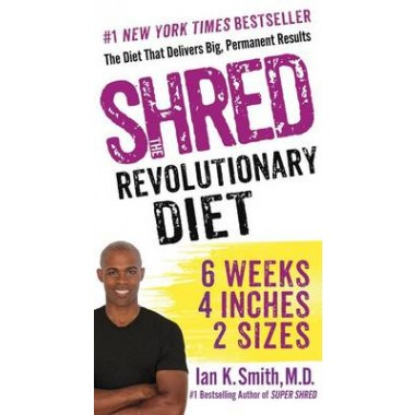 Shred: The Revolutionary Diet :6 Weeks 4 Inches 2 Sizes