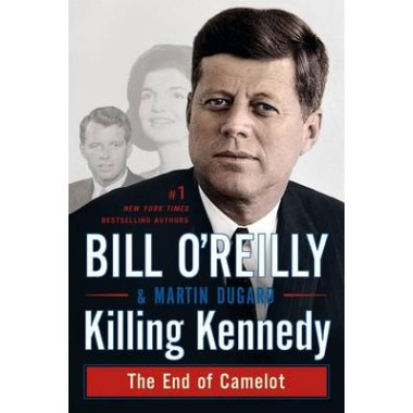 Killing Kennedy :The End of Camelot
