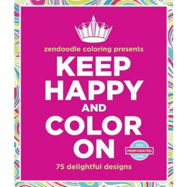 ZENDOODLE COLORING: KEEP HAPPY COLOUR ON /T