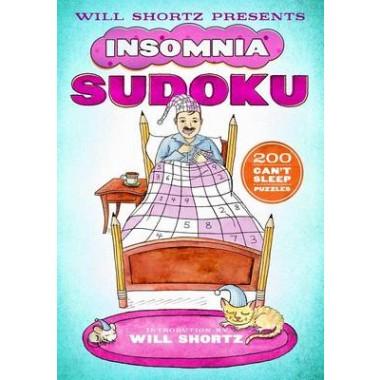 Will Shortz Presents Insomnia Sudoku :200 Can't Sleep Puzzles