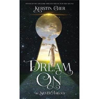 Dream On :The Silver Trilogy