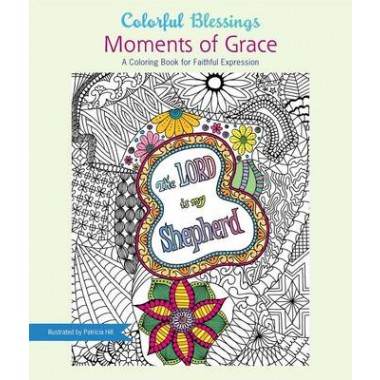 Colorful Blessings: Moments of Grace :A Coloring Book of Faithful Expression