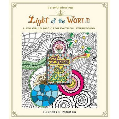 Colorful Blessings: Light of the World :A Coloring Book for Faithful Expression