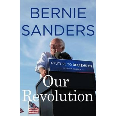 Our Revolution :A Future to Believe in