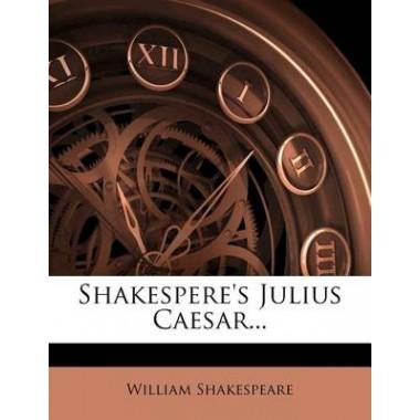 Shakespere's Julius Caesar...