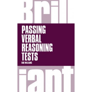 Brilliant Passing Verbal Reasoning Tests :Everything you need to know to practice and pass verbal reasoning tests