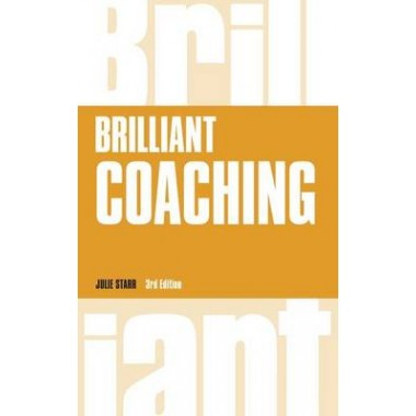 Brilliant Coaching :How to be a brilliant coach in your workplace