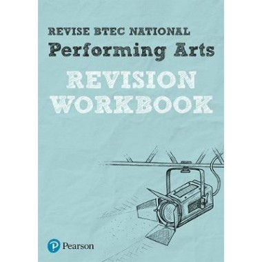 Revise BTEC National Performing Arts Revision Workbook