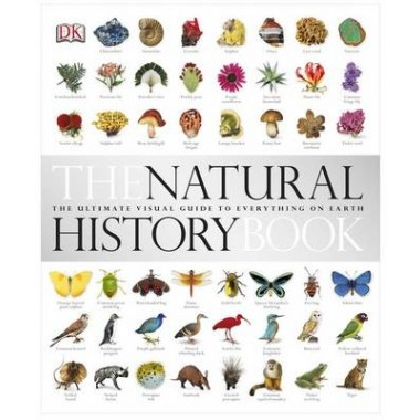 The Natural History Book :The Ultimate Visual Guide to Everything on Earth