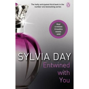 Entwined with You :A Crossfire Novel
