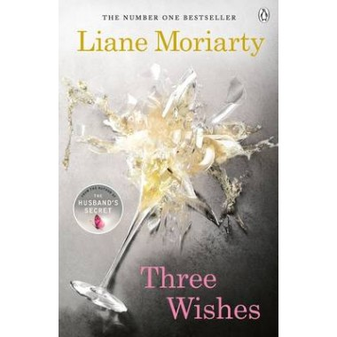 Three Wishes :From the bestselling author of Big Little Lies, now an award winning TV series