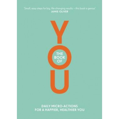 The Book of You :Daily Micro-Actions for a Happier, Healthier You