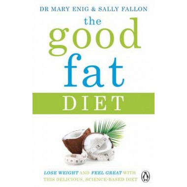 The Good Fat Diet :Lose Weight and Feel Great with the Delicious, Science-Based Coconut Diet
