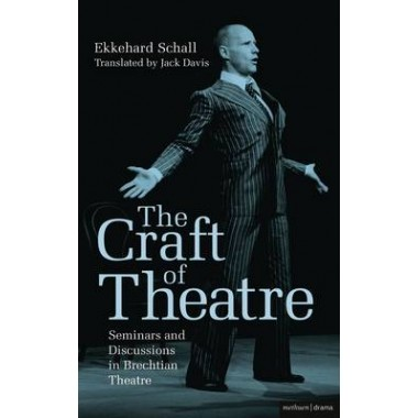 The Craft of Theatre: Seminars and Discussions in Brechtian Theatre