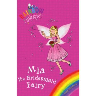 Rainbow Magic: Mia the Bridesmaid Fairy :Special