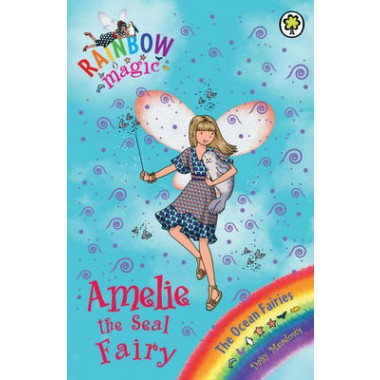 Rainbow Magic: Amelie the Seal Fairy :The Ocean Fairies Book 2