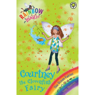 Rainbow Magic: Courtney the Clownfish Fairy :The Ocean Fairies Book 7