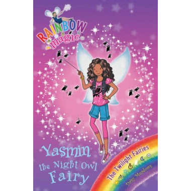 Rainbow Magic: Yasmin the Night Owl Fairy :The Twilight Fairies Book 5