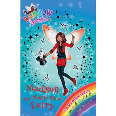 Rainbow Magic: Madison the Magic Show Fairy :The Showtime Fairies Book 1