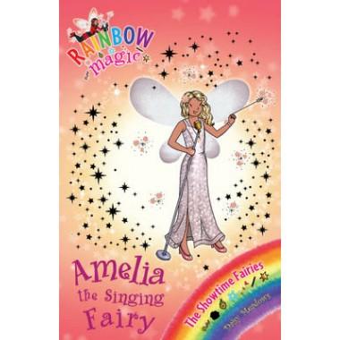 Rainbow Magic: Amelia the Singing Fairy :The Showtime Fairies Book 5