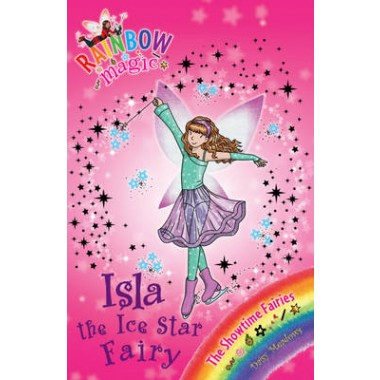 Rainbow Magic: Isla the Ice Star Fairy :The Showtime Fairies Book 6