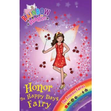 Rainbow Magic: Honor the Happy Days Fairy :The Princess Fairies Book 1