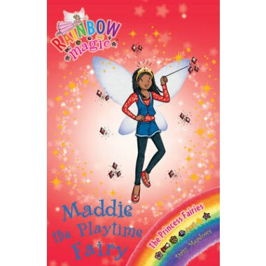 Rainbow Magic: Maddie the Playtime Fairy :The Princess Fairies Book 6