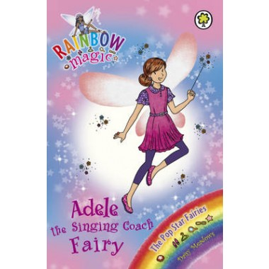 Rainbow Magic: Adele the Singing Coach Fairy :The Pop Star Fairies Book 2