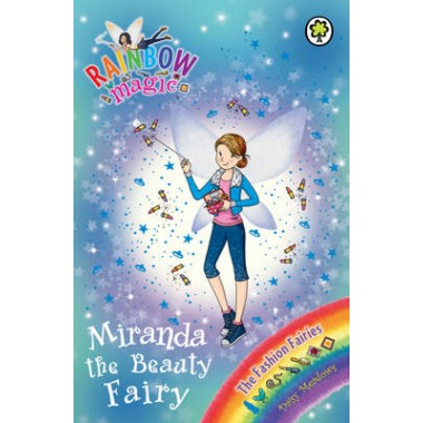 Rainbow Magic: Miranda the Beauty Fairy :The Fashion Fairies Book 1