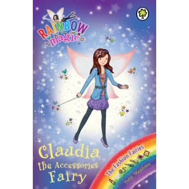 Rainbow Magic: Claudia the Accessories Fairy :The Fashion Fairies Book 2