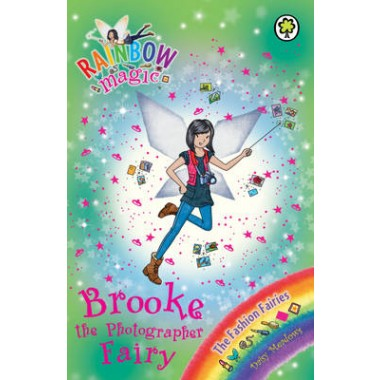 Rainbow Magic: Brooke the Photographer Fairy :The Fashion Fairies Book 6