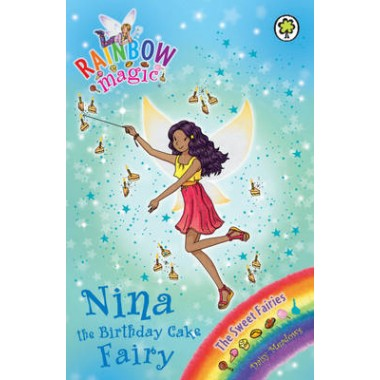 Rainbow Magic: Nina the Birthday Cake Fairy :The Sweet Fairies Book 7