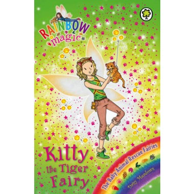 Rainbow Magic: Kitty the Tiger Fairy :The Baby Animal Rescue Fairies Book 2