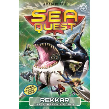 Sea Quest: Rekkar the Screeching Orca :Book 13