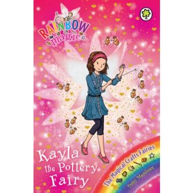 Rainbow Magic: Kayla the Pottery Fairy :The Magical Crafts Fairies Book 1