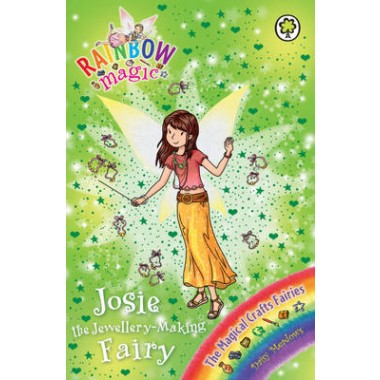 Rainbow Magic: Josie the Jewellery-Making Fairy :The Magical Crafts Fairies Book 4