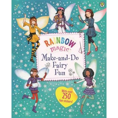 Rainbow Magic: Make-and-Do Fairy Fun