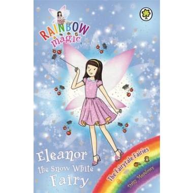 Rainbow Magic: Eleanor the Snow White Fairy :The Fairytale Fairies Book 2