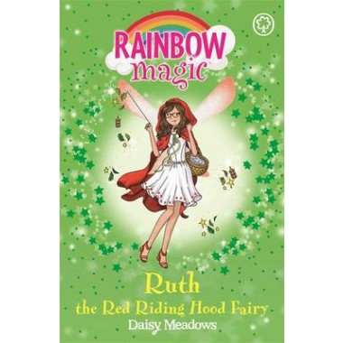 Rainbow Magic: Ruth the Red Riding Hood Fairy :The Storybook Fairies Book 4