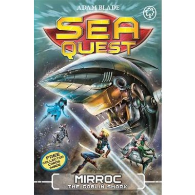 Sea Quest: Mirroc the Goblin Shark :Book 27