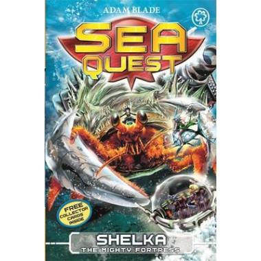 Sea Quest: Shelka the Mighty Fortress :Book 31