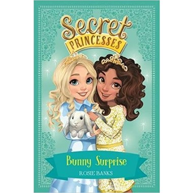 Secret Princesses: Bunny Surprise :Book 8