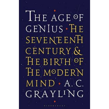 The Age of Genius :The Seventeenth Century and the Birth of the Modern Mind