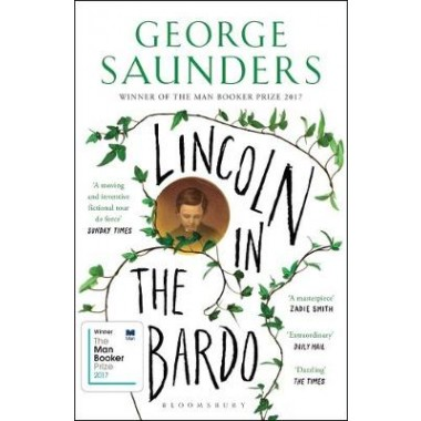 Lincoln in the Bardo :WINNER OF THE MAN BOOKER PRIZE 2017