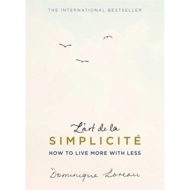 L'art de la Simplicite (The English Edition) :How to Live More With Less