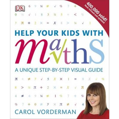 Help Your Kids with Maths :A Unique Step-by-Step Visual Guide