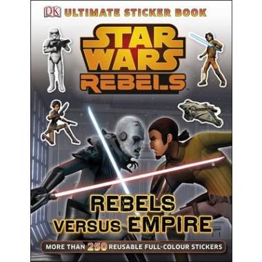 Star Wars Rebels Rebels versus Empire Ultimate Sticker Book